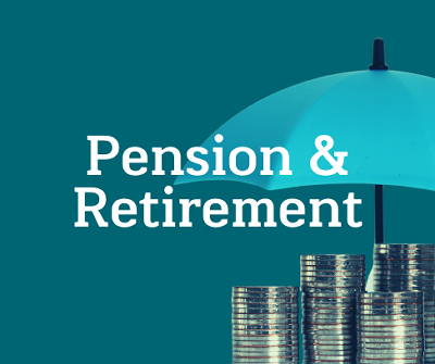 Pension and Retirement Key Issues